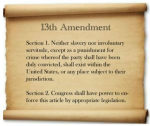 Scroll with text of 13th Amendment and slavery exemption